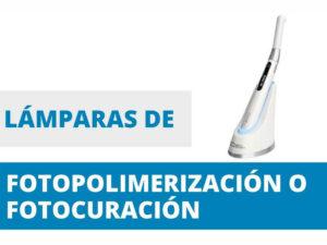 Lámparas de fotopolimerización o fotocuración